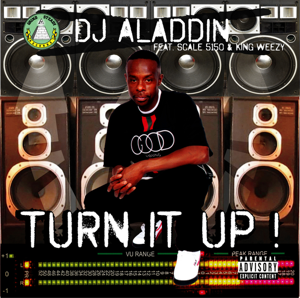 DJ Aladdin Ft. Scale 5150 & King Weezy – Turn It Up