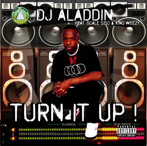 DJ Aladdin Ft. Scale 5150 & King Weezy – Turn It Up