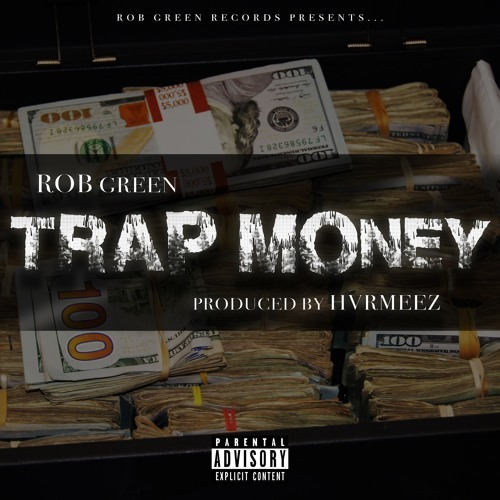 Rob Green – Trap Money (Produced by Hvrmeez)