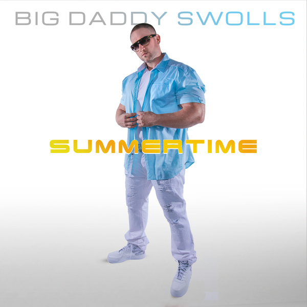 Big Daddy Swolls – Summertime