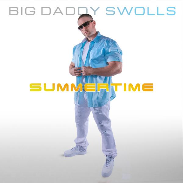 Big Daddy Swolls – Summertime