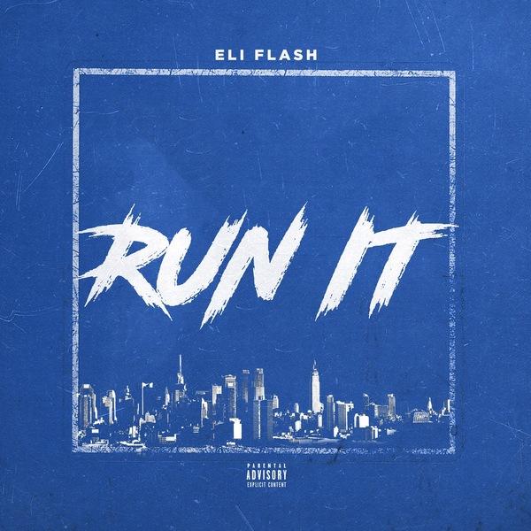 Eli Flash – Run It (Produced by DreamLife)