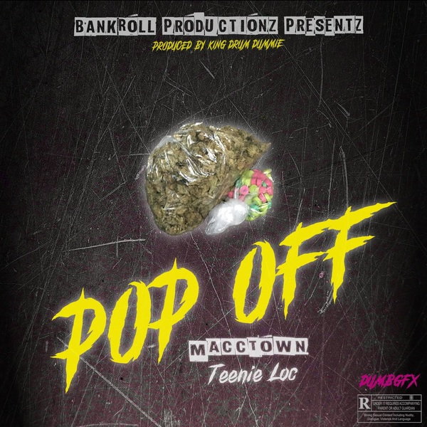 MaccTown Teenie Loc – Pop Off